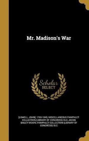 Bog, hardback Mr. Madison's War