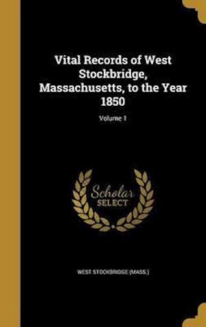Bog, hardback Vital Records of West Stockbridge, Massachusetts, to the Year 1850; Volume 1