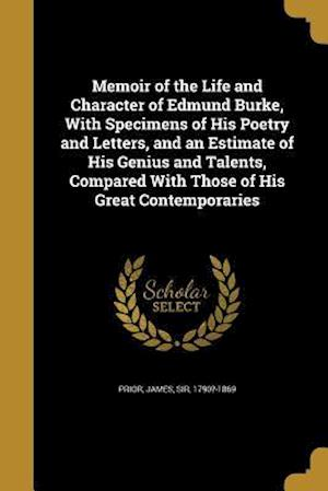 Bog, paperback Memoir of the Life and Character of Edmund Burke, with Specimens of His Poetry and Letters, and an Estimate of His Genius and Talents, Compared with T