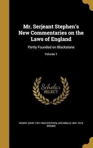 Bog, hardback Mr. Serjeant Stephen's New Commentaries on the Laws of England af Archibald 1841-1916 Brown, Henry John 1787-1864 Stephen