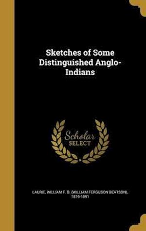 Bog, hardback Sketches of Some Distinguished Anglo-Indians