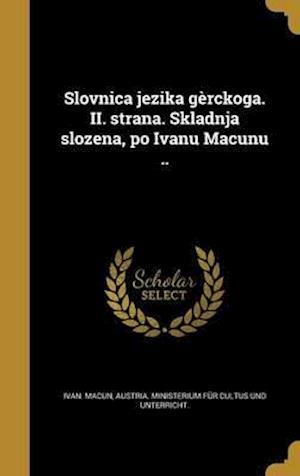 Bog, hardback Slovnica Jezika Gerckoga. II. Strana. Skladnja Slozena, Po Ivanu Macunu .. af Ivan Macun