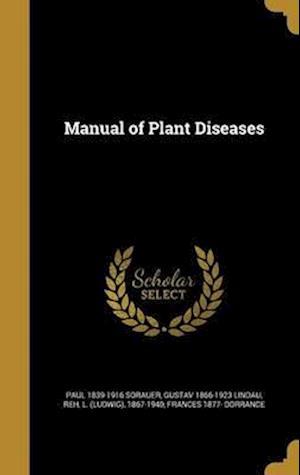 Bog, hardback Manual of Plant Diseases af Paul 1839-1916 Sorauer, Gustav 1866-1923 Lindau