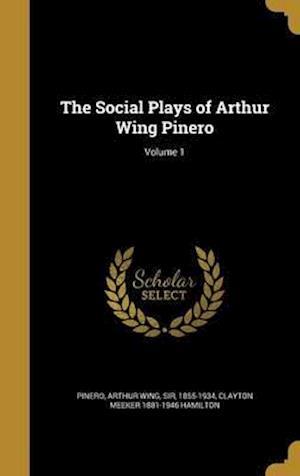 Bog, hardback The Social Plays of Arthur Wing Pinero; Volume 1 af Clayton Meeker 1881-1946 Hamilton