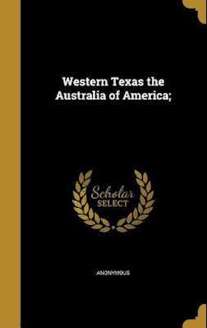 Bog, hardback Western Texas the Australia of America;