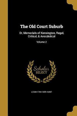 Bog, paperback The Old Court Suburb af Leigh 1784-1859 Hunt