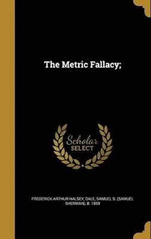 Bog, hardback The Metric Fallacy; af Frederick Arthur Halsey