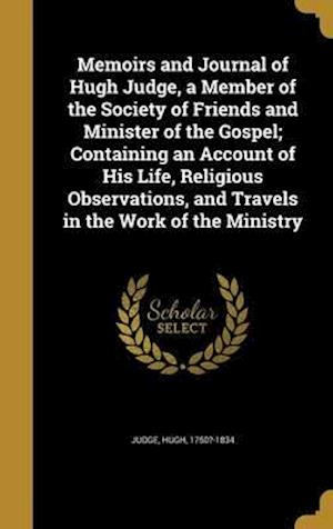 Bog, hardback Memoirs and Journal of Hugh Judge, a Member of the Society of Friends and Minister of the Gospel; Containing an Account of His Life, Religious Observa