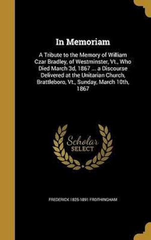 Bog, hardback In Memoriam af Frederick 1825-1891 Frothingham