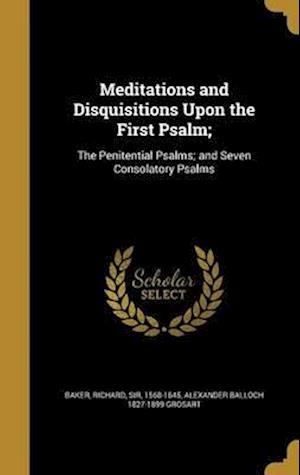 Bog, hardback Meditations and Disquisitions Upon the First Psalm; af Alexander Balloch 1827-1899 Grosart