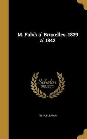 Bog, hardback M. Falck a Bruxelles. 1839 a 1842