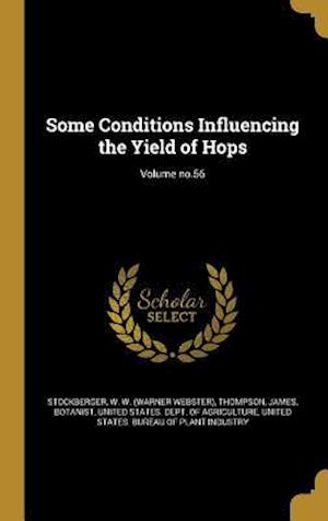 Bog, hardback Some Conditions Influencing the Yield of Hops; Volume No.56