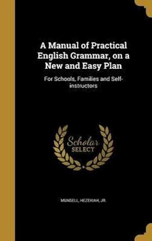 Bog, hardback A Manual of Practical English Grammar, on a New and Easy Plan