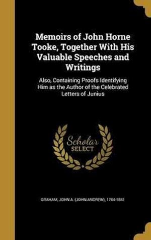 Bog, hardback Memoirs of John Horne Tooke, Together with His Valuable Speeches and Writings