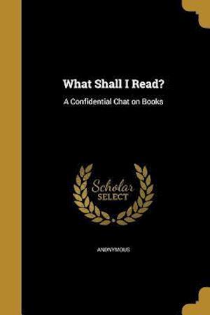 Bog, paperback What Shall I Read?