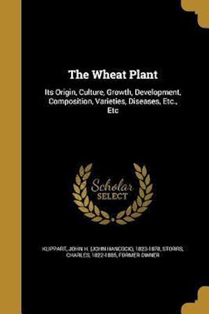 Bog, paperback The Wheat Plant