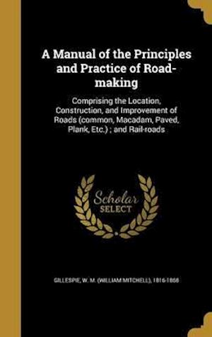 Bog, hardback A   Manual of the Principles and Practice of Road-Making