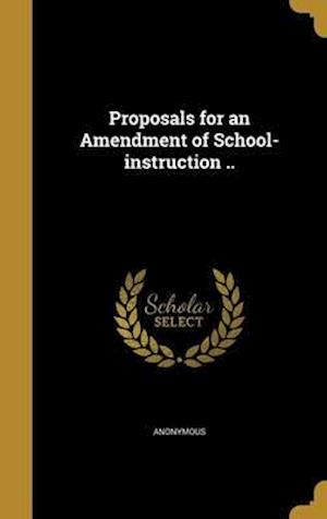 Bog, hardback Proposals for an Amendment of School-Instruction ..