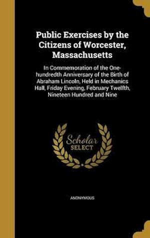 Bog, hardback Public Exercises by the Citizens of Worcester, Massachusetts