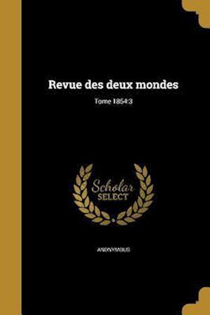 Bog, paperback Revue Des Deux Mondes; Tome 1854