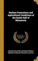 Surface Formations and Agricultural Conditions of the South Half of Minnesota af Frank 1859-1943 Leverett, Ulysses G. Purssell