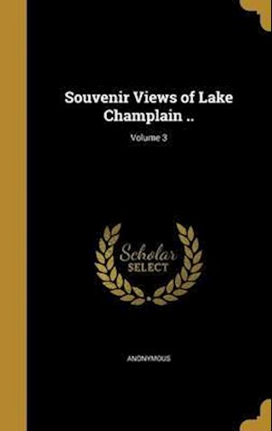 Bog, hardback Souvenir Views of Lake Champlain ..; Volume 3