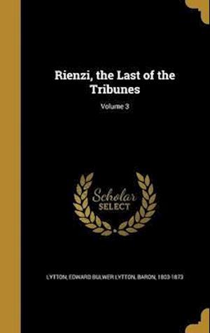 Bog, hardback Rienzi, the Last of the Tribunes; Volume 3