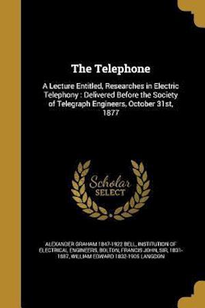 The Telephone af Alexander Graham 1847-1922 Bell