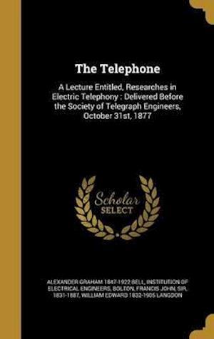 Bog, hardback The Telephone af Alexander Graham 1847-1922 Bell