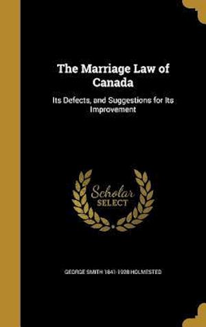 Bog, hardback The Marriage Law of Canada af George Smith 1841-1928 Holmested