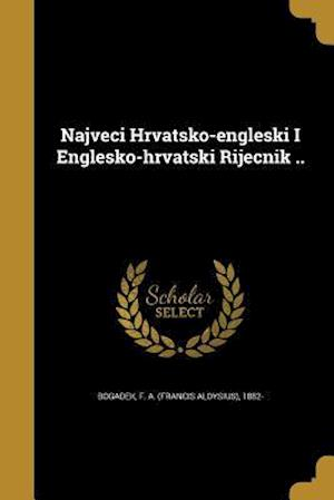 Bog, paperback Najveci Hrvatsko-Engleski I Englesko-Hrvatski Rijecnik ..