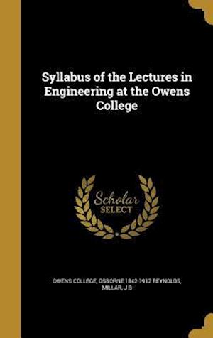 Bog, hardback Syllabus of the Lectures in Engineering at the Owens College af Osborne 1842-1912 Reynolds
