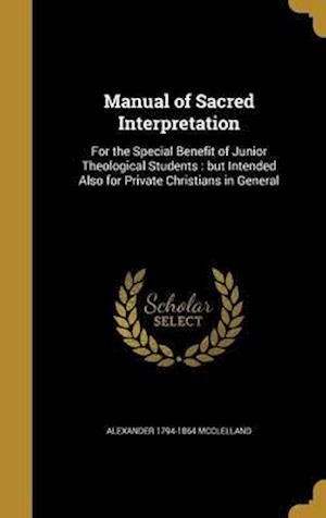 Manual of Sacred Interpretation af Alexander 1794-1864 McClelland