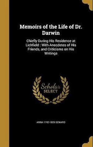 Bog, hardback Memoirs of the Life of Dr. Darwin af Anna 1742-1809 Seward