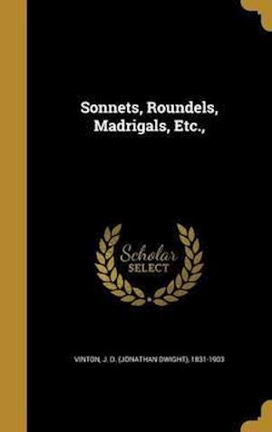 Bog, hardback Sonnets, Roundels, Madrigals, Etc.,
