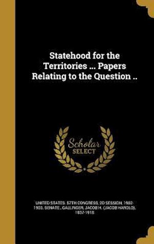 Bog, hardback Statehood for the Territories ... Papers Relating to the Question ..