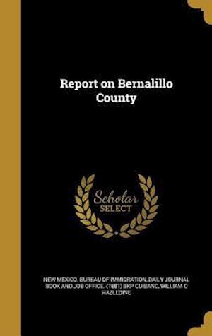 Bog, hardback Report on Bernalillo County af William C. Hazledine