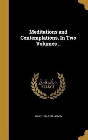 Bog, hardback Meditations and Contemplations. in Two Volumes .. af James 1714-1758 Hervey