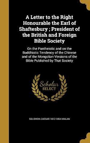 Bog, hardback A   Letter to the Right Honourable the Earl of Shaftesbury; President of the British and Foreign Bible Society af Solomon Caesar 1812-1894 Malan