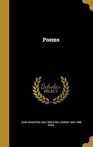 Poems af John Augustus 1802-1845 Shea, George 1826-1895 Shea