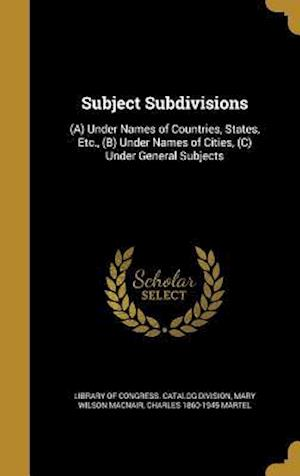 Bog, hardback Subject Subdivisions af Mary Wilson Macnair, Charles 1860-1945 Martel