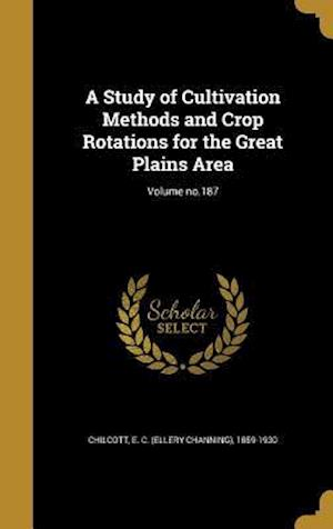 Bog, hardback A Study of Cultivation Methods and Crop Rotations for the Great Plains Area; Volume No.187