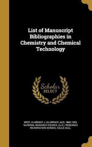 Bog, hardback List of Manuscript Bibliographies in Chemistry and Chemical Technology af Callie Hull