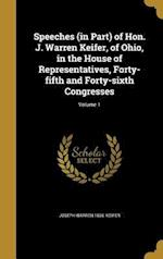 Speeches (in Part) of Hon. J. Warren Keifer, of Ohio, in the House of Representatives, Forty-Fifth and Forty-Sixth Congresses; Volume 1 af Joseph Warren 1836- Keifer