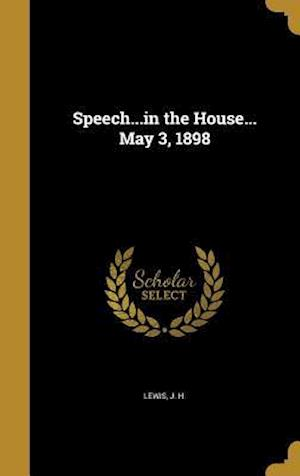 Bog, hardback Speech...in the House... May 3, 1898
