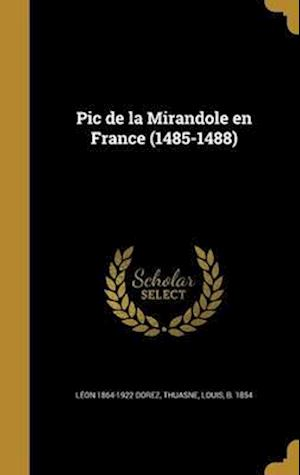Bog, hardback PIC de La Mirandole En France (1485-1488) af Leon 1864-1922 Dorez