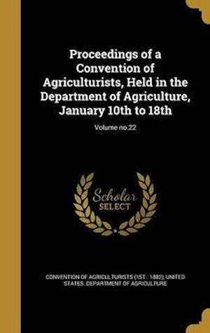 Bog, hardback Proceedings of a Convention of Agriculturists, Held in the Department of Agriculture, January 10th to 18th; Volume No.22