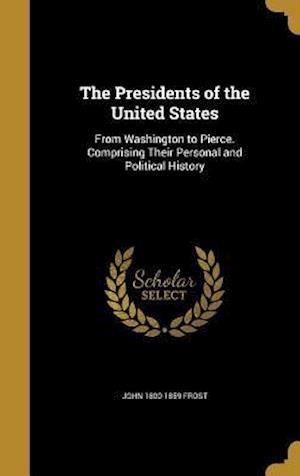 Bog, hardback The Presidents of the United States af John 1800-1859 Frost
