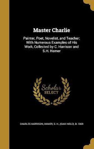 Bog, hardback Master Charlie af Charles Harrison