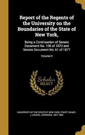 Bog, hardback Report of the Regents of the University on the Boundaries of the State of New York,